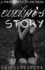 Evenlyn's Story: The Cullen Years (Watty '11 3rd place) by amiescheepers