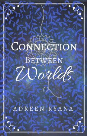 Connection Between Worlds (Prequel) by LittleGalaxyWolf