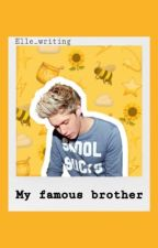 MY FAMOUS BROTHER: NIALL HORAN ✔ (Dutch) by Mysterie_writer
