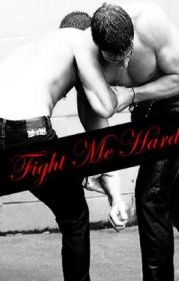 Fight Me Hard (BoyXBoy)