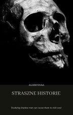 Straszne Historie by Alienowaa