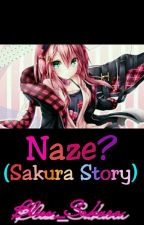 Naze? (Sakura story) (On Hold) by Dabesthough