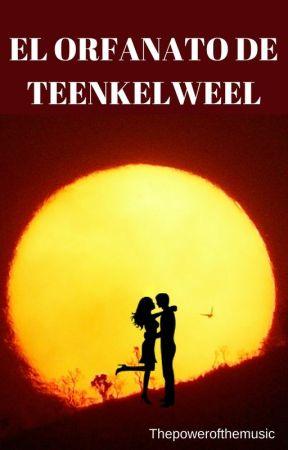 El Orfenato de Teenkelweel by Thepowerofthemusic