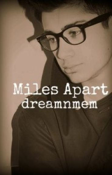 Miles Apart {One Direction} by dreamNmem