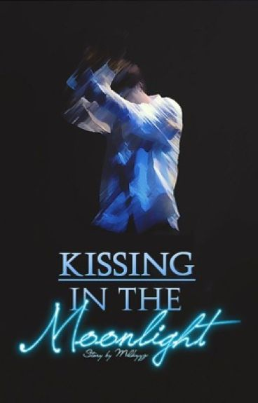 Kissing In The Moonlight || EXO KAI FF ||