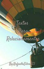 Textos Para Relacionamentos by RafaellaSilva323