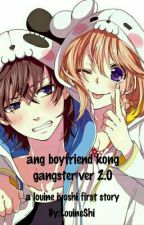 ang boyfriend kong gangster Ver2.0 (very Slow Update) by LouineShi