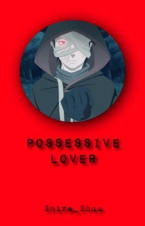 Possessive Lover [Yandere! Uchiha Obito x Reader] by Shira_Shuu