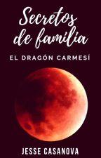 Secretos de Familia: El dragón carmesí (Hiatus) by JesseCasanova