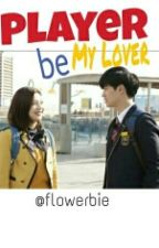Player be My Lover (Sungjoy Couple) by Flowerbie