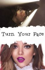 Turn Your Face✓ by TWD_BeaDixon