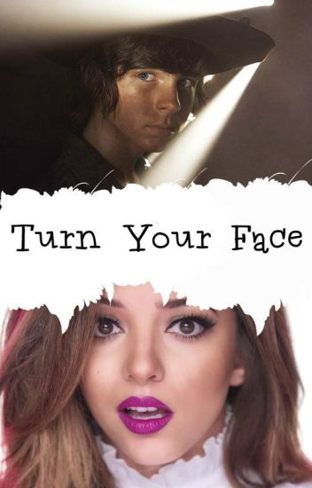 Turn Your Face✓