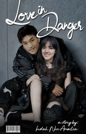 LOVE IN DANGER (RIFY) by IndahChoAmalia