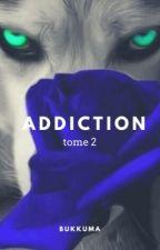 Addiction (tome 2) by Bukkuma