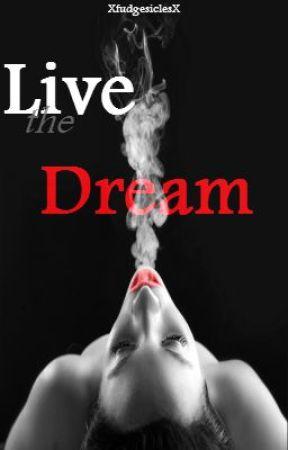 Live the Dream by XfudgesiclesX
