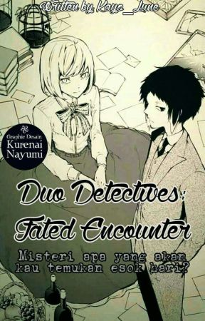 Duo Detectives : Fated Encounter by Kayo_Lune