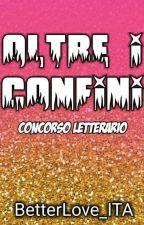 Oltre i confini - concorso letterario by BetterLove_ITA