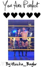 You Are Perfect (BAYLOR BOOK1) (BAYLEY X FINN BÁLOR) by MackRaff