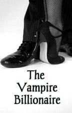 The Vampire Billionaire by TanzilaNisha