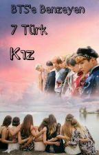 BTS'e Benzeyen 7 Türk Kız by btshayalcisi