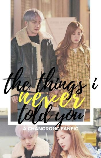 The Things I Never Told You | A #ChangRong Fanfic