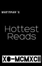 Wattpad's Hottest Reads by XO-MCMXCII