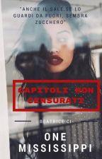 ONE MISSISSIPPI- Capitoli non censurati by xallaboutbea