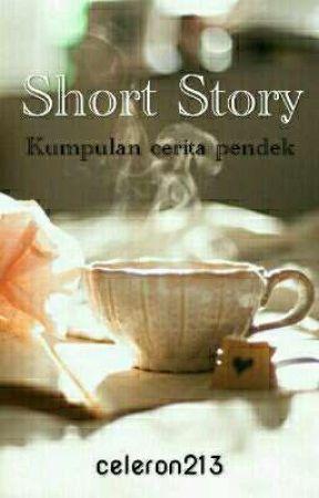 Short Story (kumpulan cerita pendek) by celeron213