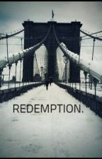 REDEMPTION. by ThaDK6