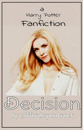 Decision (Harry Potter Fanfiction)