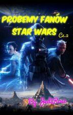 Problemy Fanów Star Wars cz.2 by JediRose