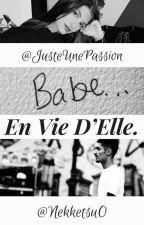 En vie d'elle / Sneazzy  by JusteUnePassion