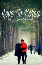 Love In Korea  by Zhrtl_sarah_hyt91