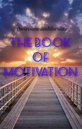 The Book of Motivation  by theinsaneandthesane