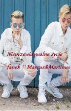 Nieprzewidywalne życie fanek || Marcus&Martinus [ZAWIESZONE] by Meggi757