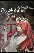 Das Mädchen mit Magie (Wird zwischendurch Überarbeitet) by Okumura_Haruka
