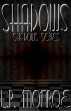 The Shadows: Shadows Series by nayabaya-09