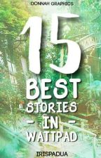 15 Best Stories In Wattpad by creamieshakes