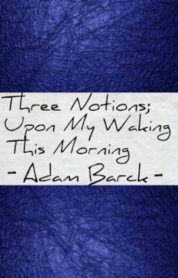 Upon Waking this Morning by Adam_Michael_Barck