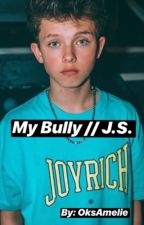 MY BULLY. //J.S. by OksAmelie