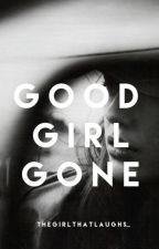 Good Girl Gone by epenphany