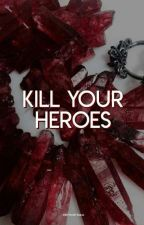 kill your heroes :: a hunger games roleplay (CLOSED) by littIegrey