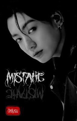 Đọc truyện 「 Kookga | Mystery!au 」 Mistake