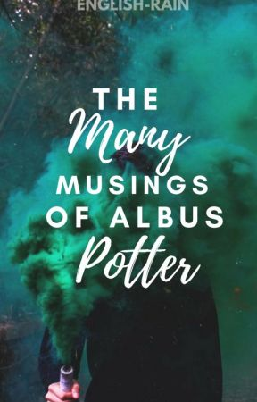 The Many Musings of Albus Potter by english-rain