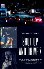 Shut up and drive 2  #Concorsiamo2k17 by JolandaCilla