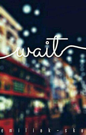 wait / nhc by EmiliaK-ska