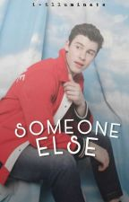 Someone Else; Shawn Mendes by i-illuminate