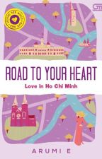 Road To Your Heart (novel) by Arumi_e