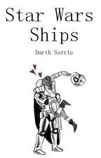 Star Wars Shipy by DarthSatrie