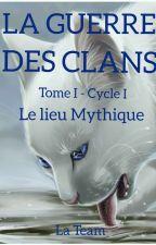 La Guerre des Clans - Le lieu mythique - T1 C1 by Team_Cat